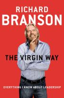 Virgin Way: Everything I Know About Leadership*