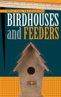Build your Own Backyard Birdhouses and Feeders