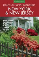 New York & New Jersey month-by-month gardening : what to do each month to have a beautiful garden all year
