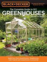 The Complete Guide to DIY Greenhouses