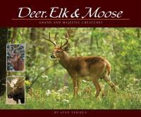 Deer, Elk, & Moose