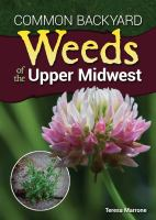 Common Backyard Weeds of the Upper Midwest