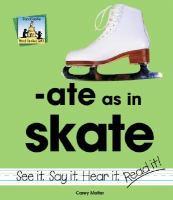 Ate as in Skate