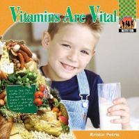 Vitamins Are Vital