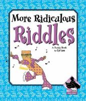 More Ridiculous Riddles