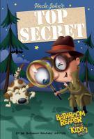 Uncle John's Top Secret Bathroom Reader for Kids Only