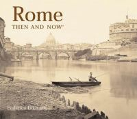 Rome, Then & Now