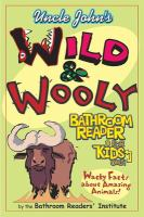 Uncle John's Wild & Woolly Bathroom Reader for Kids Only