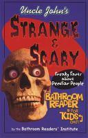 Uncle John's Strange & Scary Bathroom Reader for Kids Only