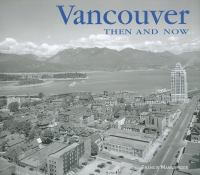 Vancouver Then & Now