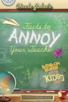 Uncle John's Facts to Annoy your Teacher