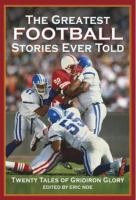 The Greatest Football Stories Ever Told