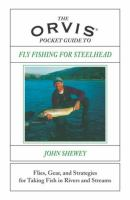 Orvis Pocket Guide to Fly Fishing for Steelhead