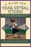 A Guide for Young Softball Pitchers