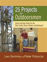 25 Projects for Outdoorsmen