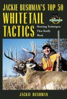 Jackie Bushman's Top 50 Whitetail Tactics