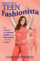 How to Be A Teen Fashionista