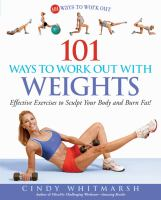 101 Ways to Work Out With Weights