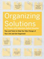 Organizing Solutions for People With Attention Deficit Disorder