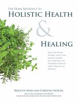The Home Reference to Holistic Health & Healing
