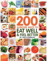 200 Surefire Ways Eat to Well & Feel Better