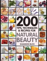 200 Tips, Techniques & Recipes for Natural Beauty