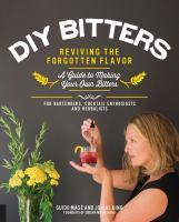 DIY Bitters-- Reviving the Forgotten Flavor
