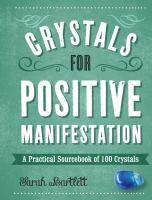 Crystals for Positive Manifestation