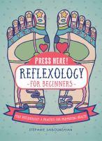 Press Here! Reflexology for Beginners