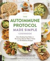 The Autoimmune Protocol Made Simple Cookbook