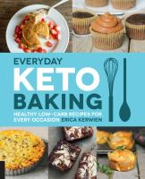 Everyday keto baking : healthy low-carb recipes for every occasion