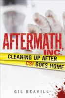 Aftermath, Inc. : cleaning up after CSI goes home