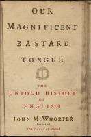 Our magnificent bastard tongue : the untold history of English
