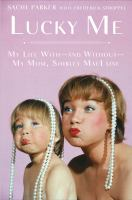 Lucky me : my life with--and without--my mom, Shirley MacLaine