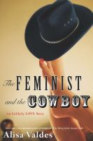 The feminist and the cowboy : an unlikely love story