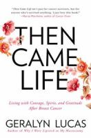 Then Came Life