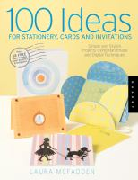 100 Ideas for Stationery, Cards, and Invitations