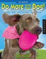 101 Ways to Do More With your Dog!