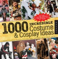 1,000 Incredible Costume & Cosplay Ideas