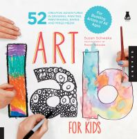 Art lab for kids : 52 creative adventures in drawing, painting, printmaking, paper, and mixed media