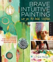 Brave Intuitive Painting-- Let Go, Be Bold, Unfold!