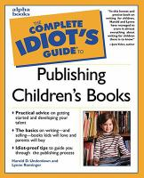 The Complete Idiot's Guide To Publishing Children's Books