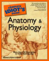 The Complete Idiot's Guide to Anatomy and Physiology