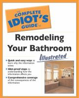 The Complete Idiot's Guide to Remodeling your Bathroom, Illustrated