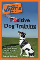 Complete Idiot's Guide to Positive Dog Training