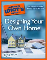 The Complete Idiot's Guide to Designing your Own Home
