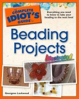 The Complete Idiot's Guide to Beading Projects Illustrated
