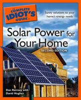 Complete Idiot's Guide to Solar Power for your Home