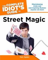 The Complete Idiot's Guide to Street Magic