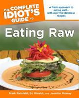 The Complete Idiot's Guide to Eating Raw